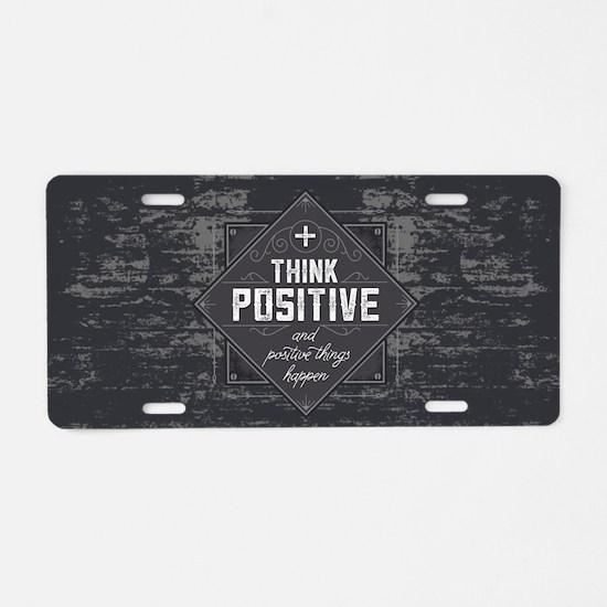 Think Positive Aluminum License Plate