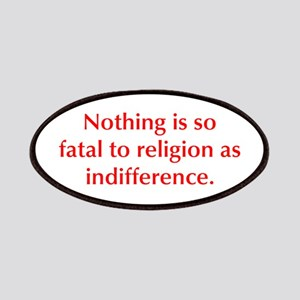 Nothing is so fatal to religion as indifference Pa