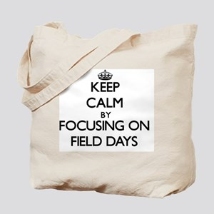 Keep Calm by focusing on Field Days Tote Bag