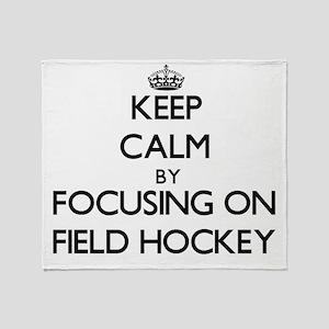 Keep Calm by focusing on Field Hocke Throw Blanket