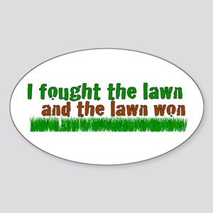 I fought the lawn Oval Sticker