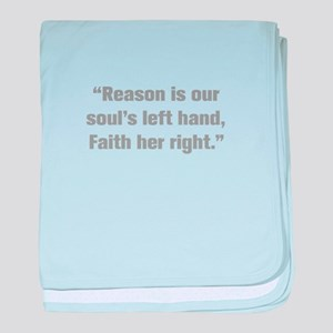 Reason is our soul s left hand Faith her right bab