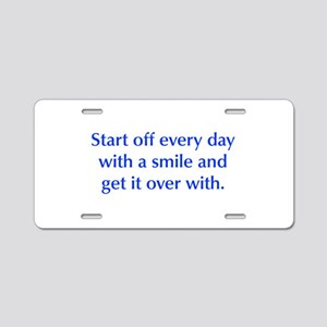 Start off every day with a smile and get it over w