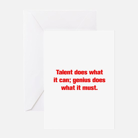 Talent does what it can genius does what it must G