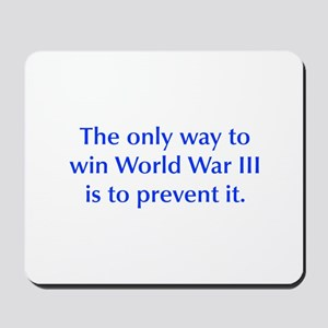 The only way to win World War III is to prevent it
