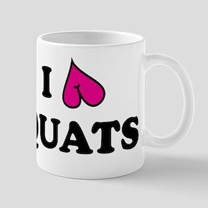 I love squats Mugs