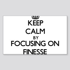 Keep Calm by focusing on Finesse Sticker