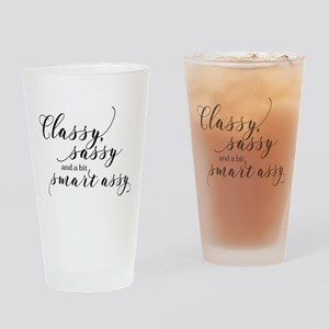 Classy Sassy and a bit Smart Assy Drinking Glass
