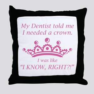 I Needed A Crown Throw Pillow