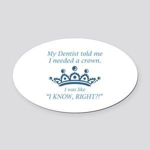 I Needed A Crown Oval Car Magnet