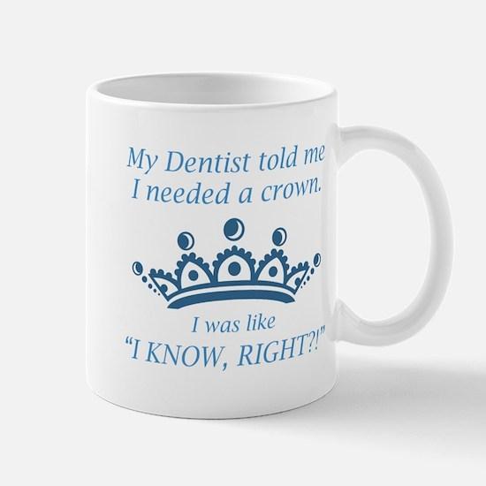 I Needed A Crown Mug