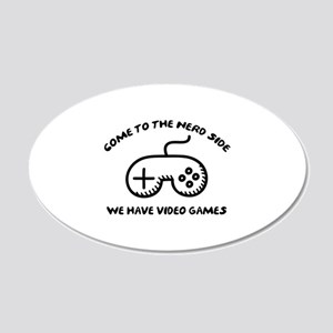 Come To The Nerd Side 22x14 Oval Wall Peel