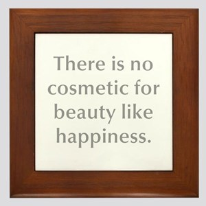 There is no cosmetic for beauty like happiness Fra