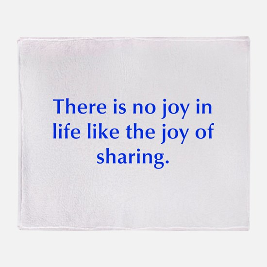 There is no joy in life like the joy of sharing Th