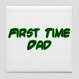 First Time Dad Tile Coaster