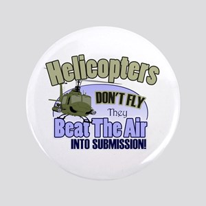 """Helicopters Don't Fly 3.5"""" Button"""