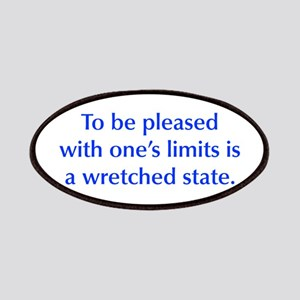 To be pleased with one s limits is a wretched stat