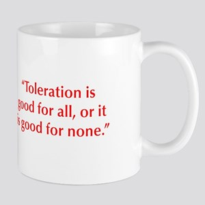 Toleration is good for all or it is good for none