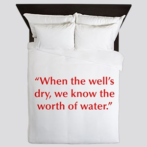 When the well s dry we know the worth of water Que