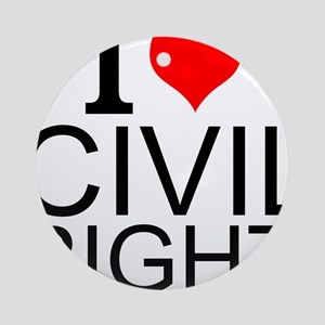 I Love Civil Rights Round Ornament
