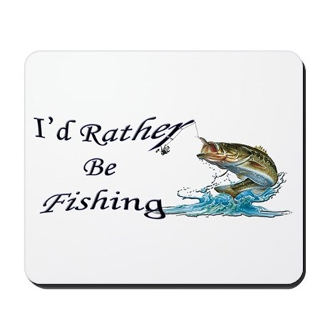Attirant Rather Be Fishing Mousepad