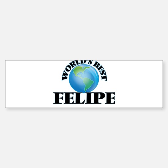 World's Best Felipe Bumper Bumper Bumper Sticker