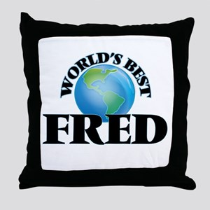 World's Best Fred Throw Pillow
