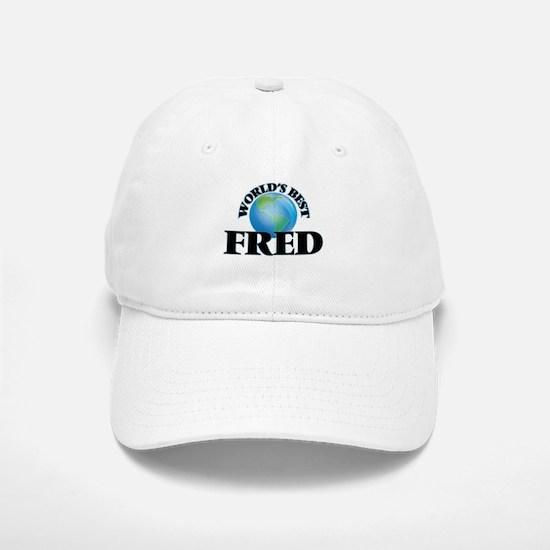 World's Best Fred Baseball Baseball Cap