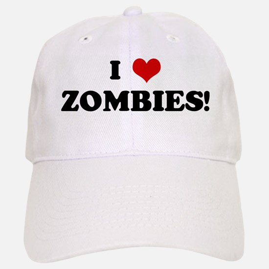 I Love ZOMBIES! Baseball Baseball Cap