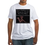 Sure I believe in Dragons Fitted T-Shirt