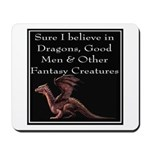 Sure I believe in Dragons Mousepad