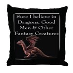 Sure I believe in Dragons Throw Pillow