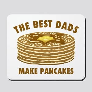 Best Dads Make Pancakes Mousepad