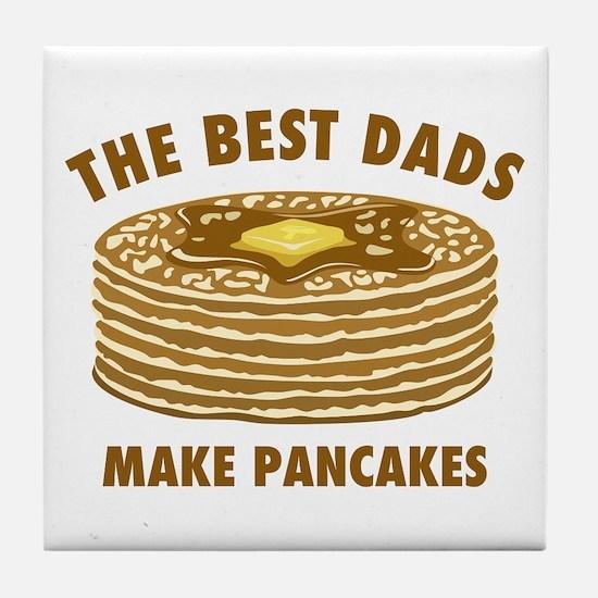 Best Dads Make Pancakes Tile Coaster