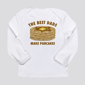 Best Dads Make Pancakes Long Sleeve Infant T-Shirt