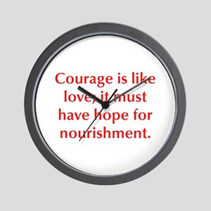 Courage is like love it must have hope for nourish