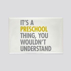 Its A Preschool Thing Rectangle Magnet
