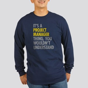 Project Manager Thing Long Sleeve Dark T-Shirt