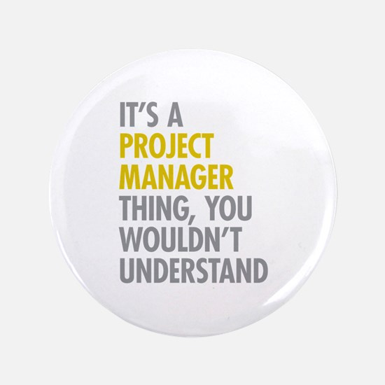 """Project Manager Thing 3.5"""" Button"""