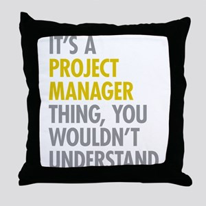 Project Manager Thing Throw Pillow