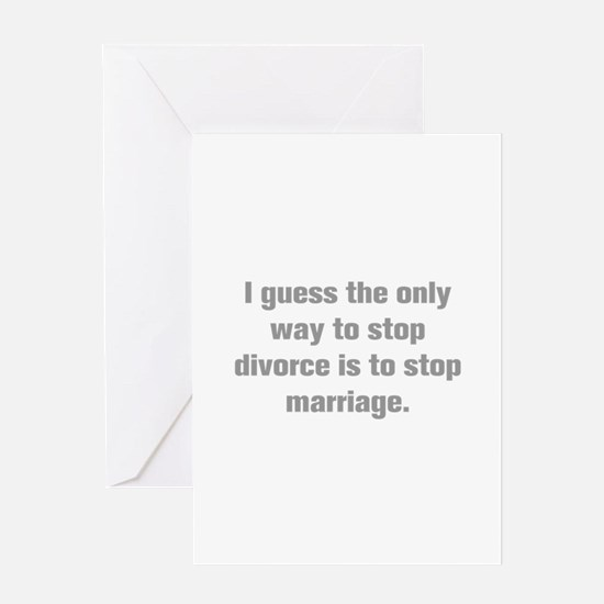 I guess the only way to stop divorce is to stop ma