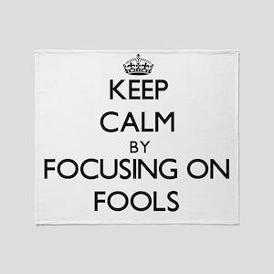 Keep Calm by focusing on Fools Throw Blanket