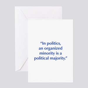 In politics an organized minority is a political m