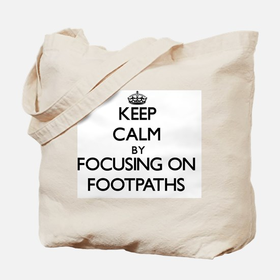 Keep Calm by focusing on Footpaths Tote Bag