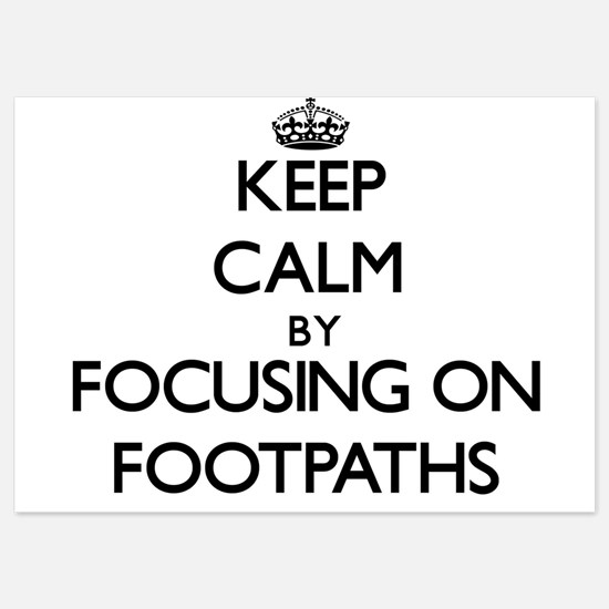 Keep Calm by focusing on Footpaths Invitations