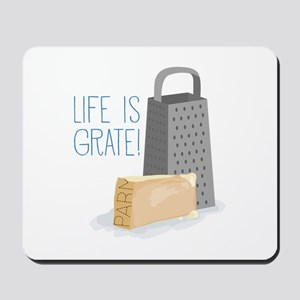 Life is Grate Mousepad