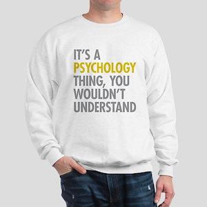 Its A Psychology Thing Sweatshirt