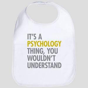 Its A Psychology Thing Bib