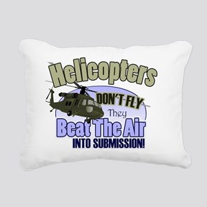 Helicopters Don't Fly Rectangular Canvas Pillow