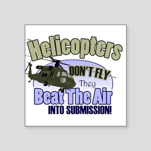 "Helicopters Don't Fly Square Sticker 3"" x 3"""